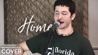 Boyce Avenue - Home (Acoustic) (Cover)