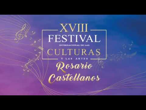XVIII Festival Internacional de las Culturas y las Artes Rosario Castellanos