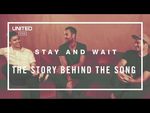 Stay and Wait Song Story - Hillsong UNITED
