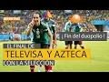 ¿El final de Televisa y TV Azteca con la selección