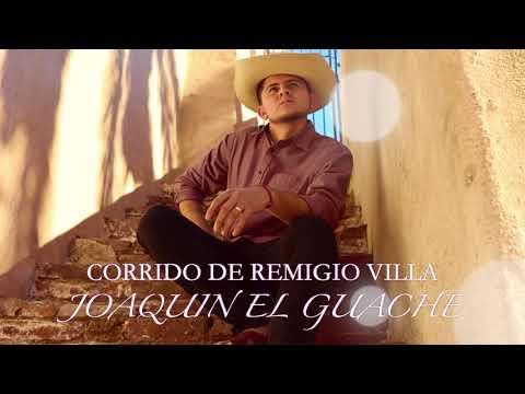 Corrido De Remigio Villa- Joaquin El Guache De Tierra Caliente (Norteño)