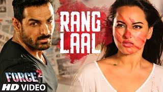 RANG LAAL Video Song Force 2 John Abraham Sonakshi Sinha