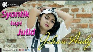 Video Jihan Audy - Syantik Tapi Julid [OFFICIAL M/V] MP3, 3GP, MP4, WEBM, AVI, FLV Januari 2019