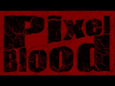 Pixelated Blood Offers Two Hours of Fatalities