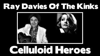 """""""Celluloid Heroes"""" is a song performed by The Kinks and written by their lead vocalist and principal songwriter, Ray Davies. It debuted on their 1972 album Everybody's in Show-Biz.The song names several famous actors of 20th century film, and also mentions Los Angeles's Hollywood Boulevard, alluding to its Hollywood Walk of Fame. The actors mentioned are Greta Garbo, Rudolph Valentino, Bela Lugosi, Bette Davis, Marilyn Monroe, George Sanders, and Mickey Rooney although some versions of the song, including recorded concert versions, are performed with fewer verses and, thus, Marilyn Monroe, George Sanders, and Mickey Rooney are left outVocals Guitars and Impression by Stevie Rikswww.stevieriks.net"""