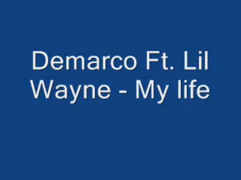 Demarco Ft Lil Wayne - My Life
