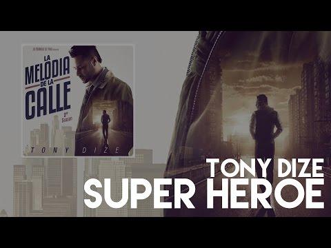 Letra Super Heroe Tony Dize