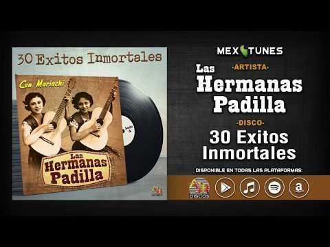 Videos musicales - Las Hermanas Padilla - 30 Exitos Inmortales (Disco Completo)