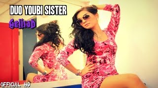 Duo Youbi Sister - Gelisah (Official HD Music Video) Video