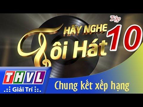 Hãy Nghe Tôi Hát 2016 Tập 10 - Chung Kết Xếp Hạng - Nhiều Ca Sĩ Việt Nam