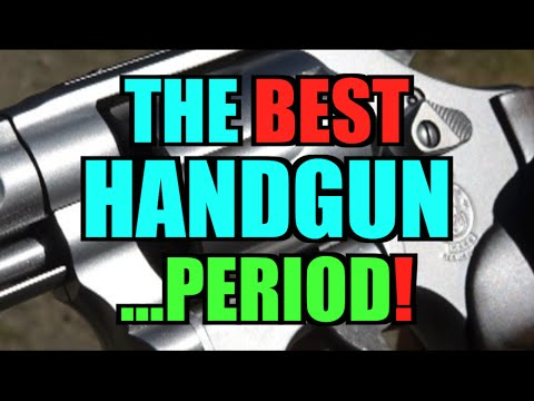 The Best Handgun, Period.