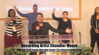 Video Recording Artist Chandler Moore Jehovah Jireh FWC 31st Church Anniversary MP3, 3GP, MP4, WEBM, AVI, FLV Agustus 2018