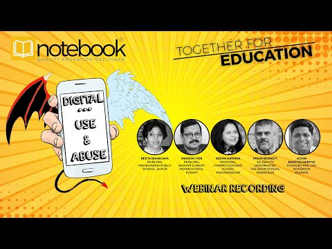 Notebook | Together for. Education Webinar | Ep 29 | DIGITAL - Use and Abuse