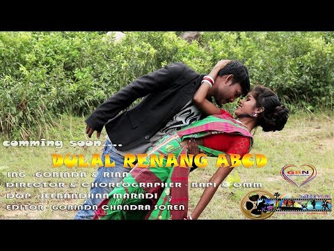 NEW SANTALI VIDEO SONG PROMO 2018 // DULAL RENANG ABCD... // 2018 // SANTALI LOVE SONG 2018 //