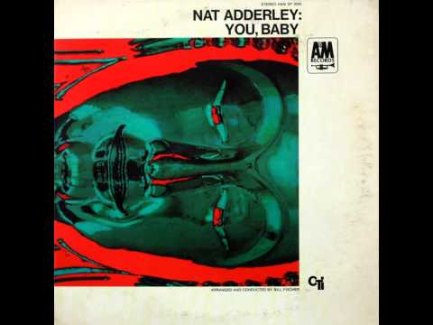 Nat Adderley – You, Baby (Full Album)