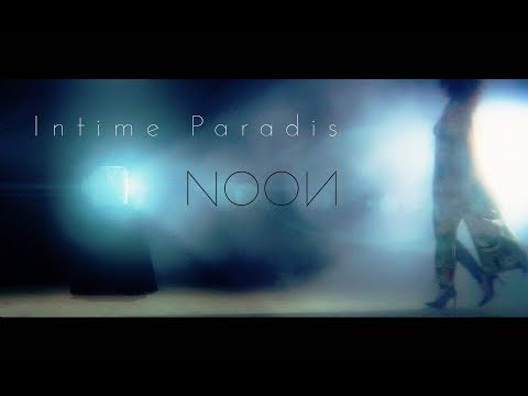 NOON - Intime Paradis (Just to live)