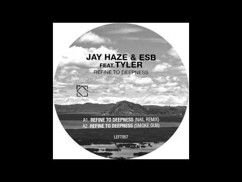 Jay Haze & ESB - Refine To Deepness