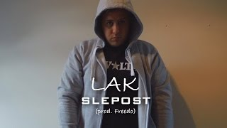 Video LAK - Slepost (prod. Freedo)