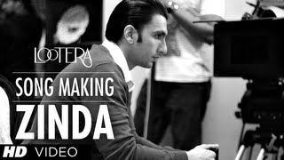 Lootera Zinda Song Making