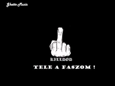 KILLDOD - Tele a faszom!