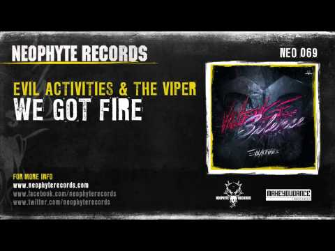 Evil Activities & The Viper - We Got Fire