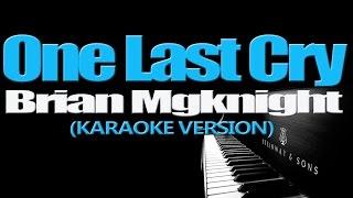 Video ONE LAST CRY - Brian Mcknight (KARAOKE VERSION) MP3, 3GP, MP4, WEBM, AVI, FLV Maret 2018