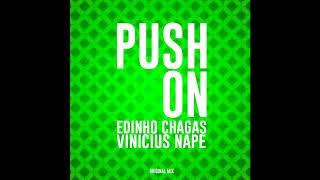 Edinho Chagas Vinicius Nape - Push On (Original Mix)
