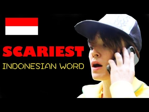 The Scariest Indonesian Word