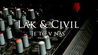Video LAK & Civil - Je to v nás (prod. Freedo)