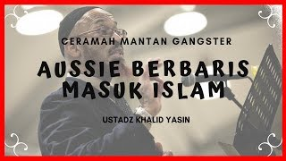 Video Aussie Berbaris Masuk Islam 😱 Setelah Ceramah Ust. Khalid Yasin, Sang Mualaf Mantan G4ngster MP3, 3GP, MP4, WEBM, AVI, FLV Desember 2018