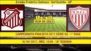 PAULISTÃO SERIE A2 2017 - GOLS DO JOGO Estádio Frederico Dalmaso Em Sertãozinho - SP Jogo da 18° Rodada Sertãozinho FC 5 x 3 Mogi Mirim EC TRANSMISSÃO: TV IN...
