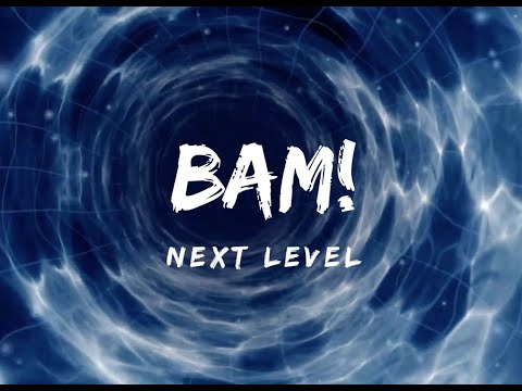 "VIDEO: BAM! – ""Next Level"""