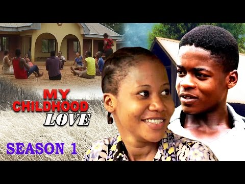 My Childhood Love Season 1   -  2016 Latest Nigerian Nollywood Movie