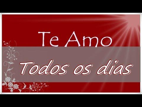Te amo Todos os Dias- Linda mensagem de amor