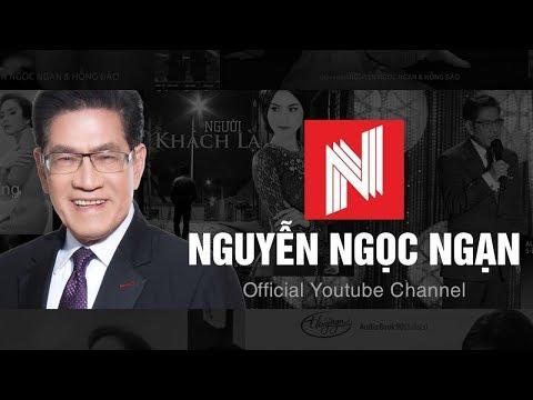 Giới Thiệu Kênh YouTube Nguyễn Ngọc Ngạn - Thời lượng: 58 giây.