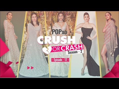 POPxo Crush Or Crash: Season 2 - Episode 12
