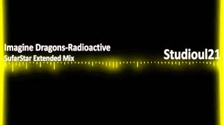 Imagine Dragons-Radioactive(SufarStar Extended Mix)
