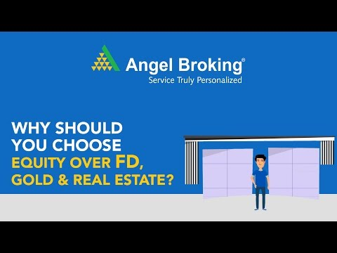 5 Reasons: Why you should choose Equity over FD, Gold & Real-estate?