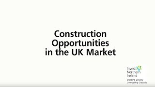Construction - Export Opportunities For Northern Ireland Companies