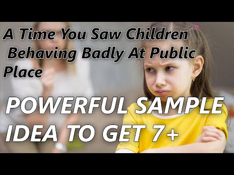 A Time You Saw Children Behaving Badly At Public Place | Most powerful cue card samples For IELTS