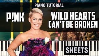 P!nk - Wild Hearts Can't Be Broken | Piano Tutorial + Sheets & MIDI