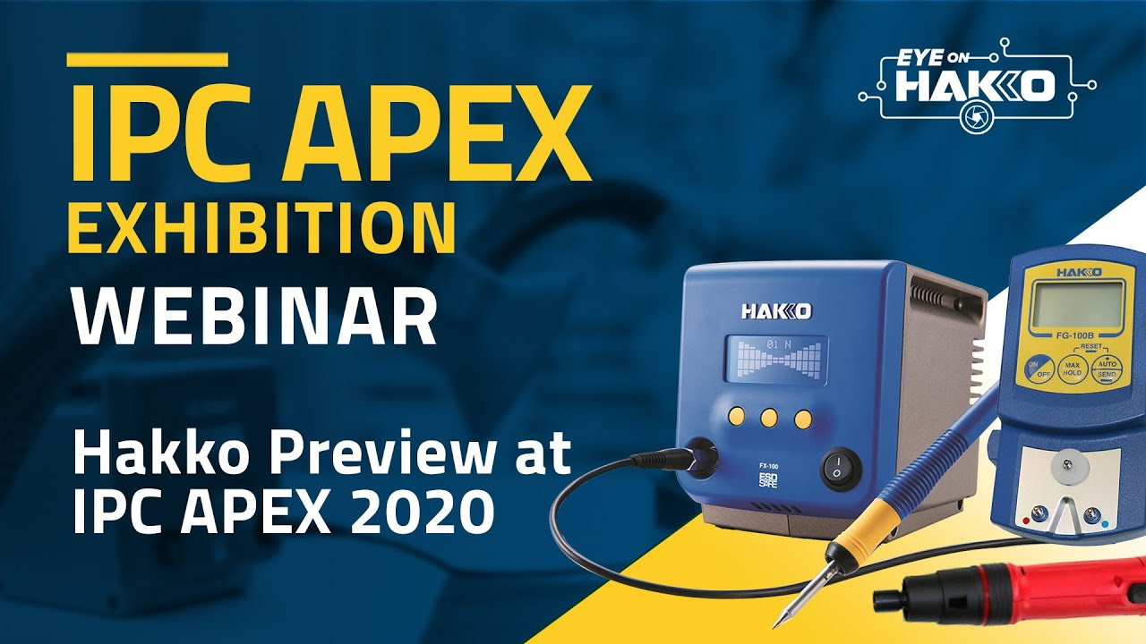 """Eye On Hakko"" presents, ""IPC APEX 2020 Preview"""
