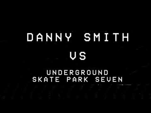 Danny Smith VS Underground Seven