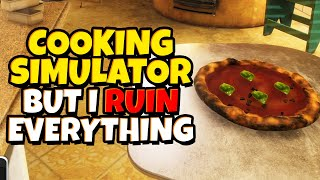 Cooking Simulator but I ruin everything
