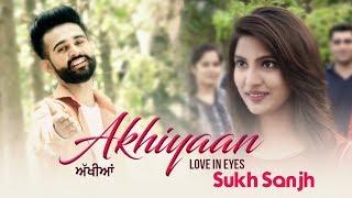 New Punjabi Song 2017 | Akhiyaan | Sukh Janjua | Japas Music