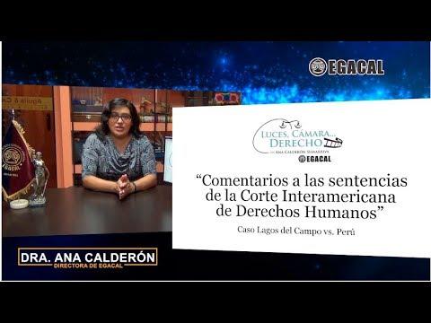 Programa 65-Comentarios a sentencias Corte IDH -Caso Lagos del Campo Vs Perú Luces Cámara Derecho