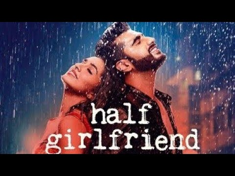 Half girlfriend full movie (part#4) Arjun Kapoor and Shraddha Kapoor