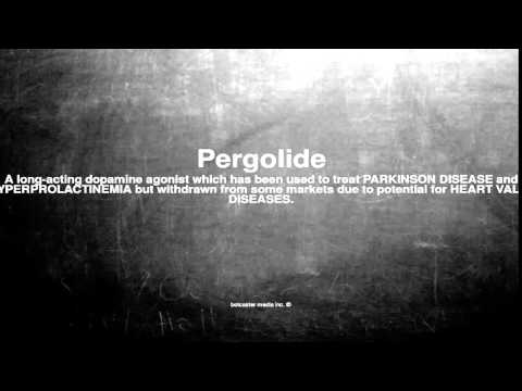Medical vocabulary: What does Pergolide mean