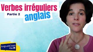 Verbes Irréguliers Anglais (deuxième Partie)