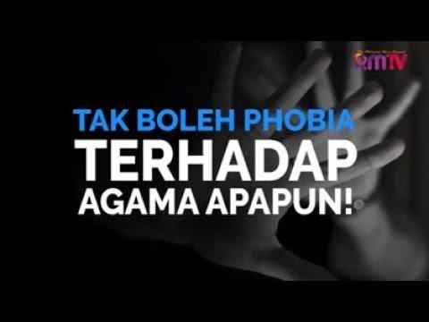 Tak Boleh Phobia Terhadap Agama Apapun!